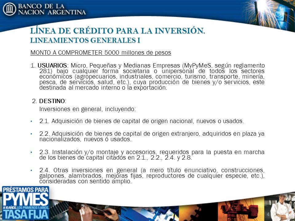 L Í NEA DE CRÉDITO PARA LA INVERSIÓN LINEAMIENTOS GENERALES II 2.5.