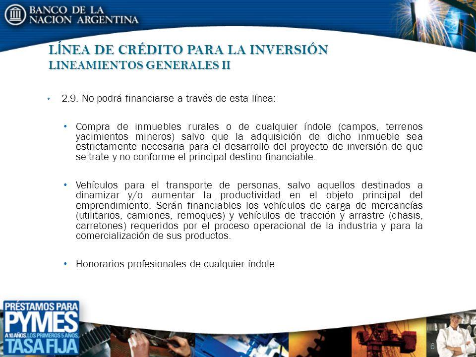 L Í NEA DE CRÉDITO PARA LA INVERSIÓN LINEAMIENTOS GENERALES III 3.