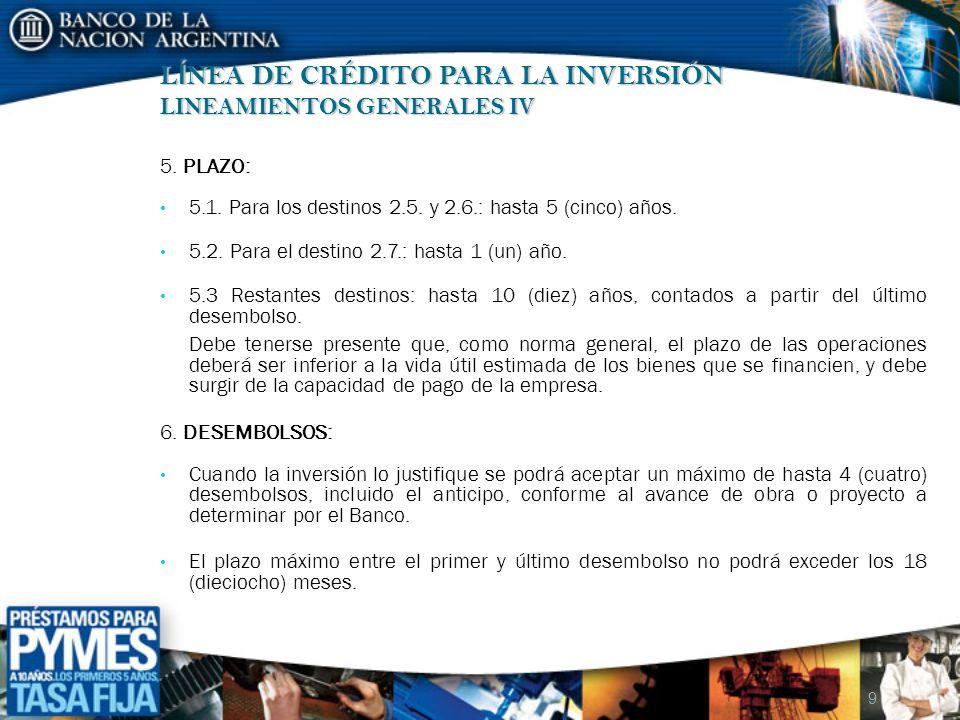 L Í NEA DE CRÉDITO PARA LA INVERSIÓN LINEAMIENTOS GENERALES IV 7.