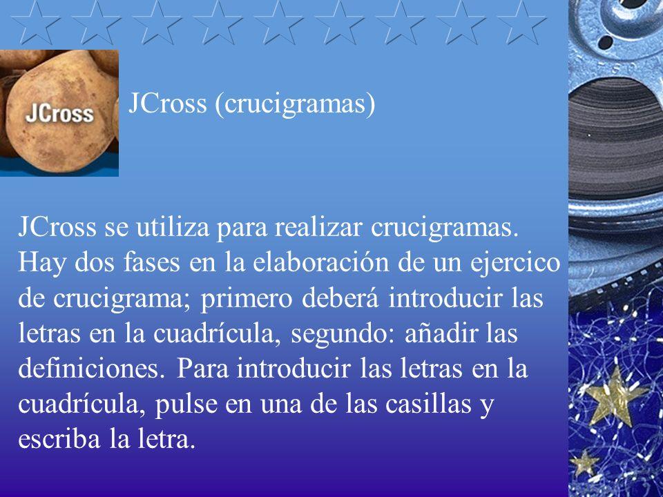 JCross (crucigramas) JCross se utiliza para realizar crucigramas. Hay dos fases en la elaboración de un ejercico de crucigrama; primero deberá introdu
