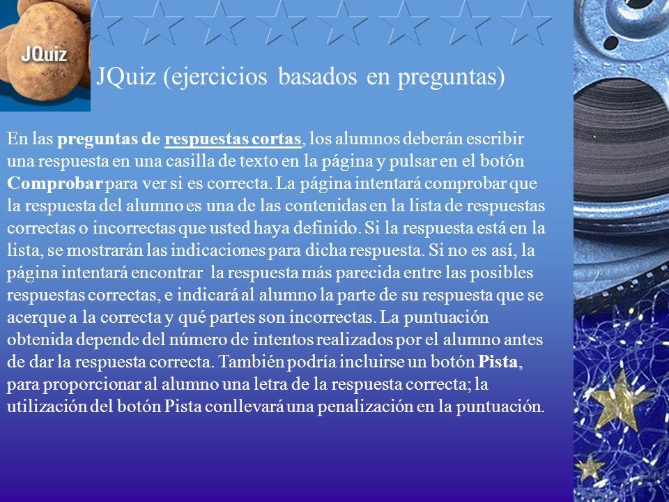 JQuiz (ejercicios basados en preguntas) En las preguntas de respuestas cortas, los alumnos deberán escribir una respuesta en una casilla de texto en l