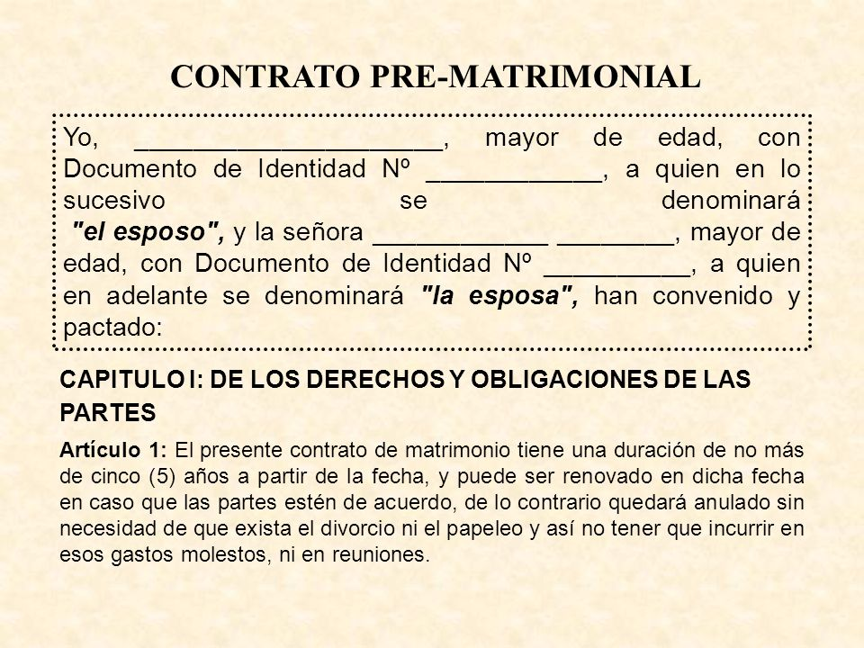 CAPITULO I: DE LOS DERECHOS Y OBLIGACIONES DE LAS PARTES Artículo 1: El presente contrato de matrimonio tiene una duración de no más de cinco (5) años