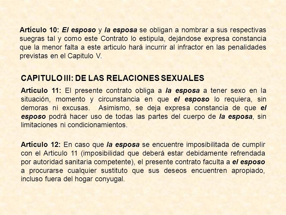 Artículo 10: El esposo y la esposa se obligan a nombrar a sus respectivas suegras tal y como este Contrato lo estipula, dejándose expresa constancia q