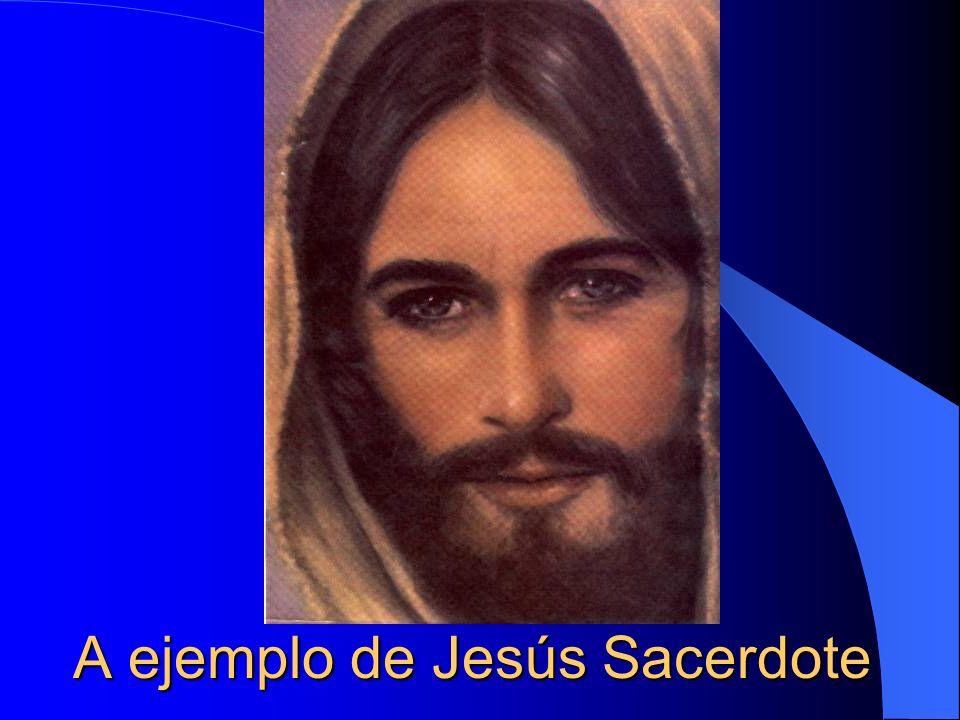 A ejemplo de Jesús Sacerdote