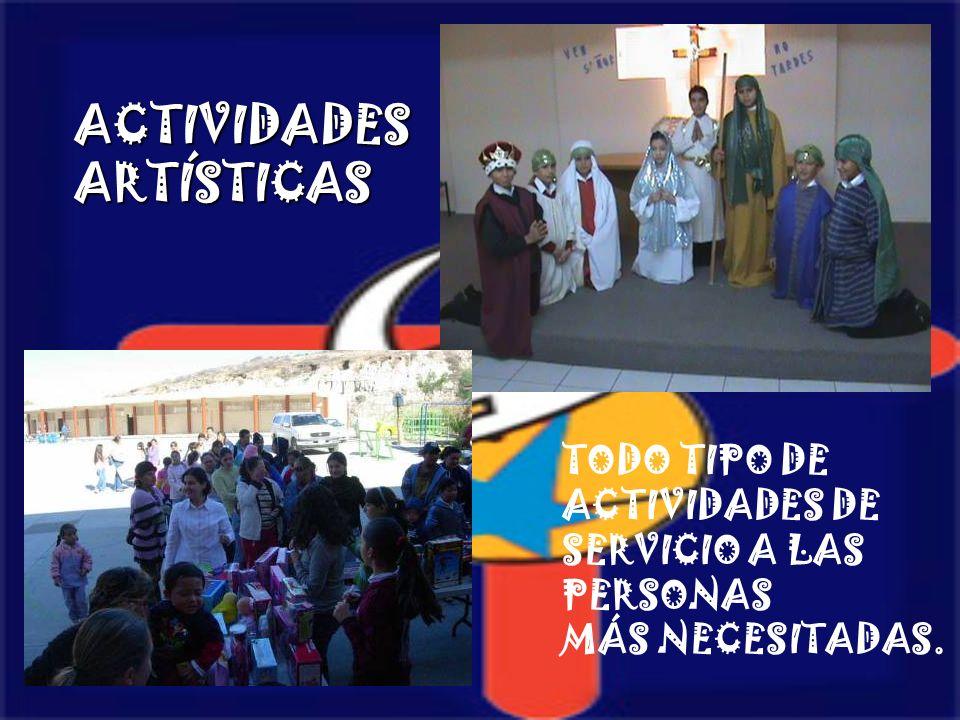 ACTIVIDADESARTÍSTICAS TODO TIPO DE ACTIVIDADES DE SERVICIO A LAS PERSONAS MÁS NECESITADAS.