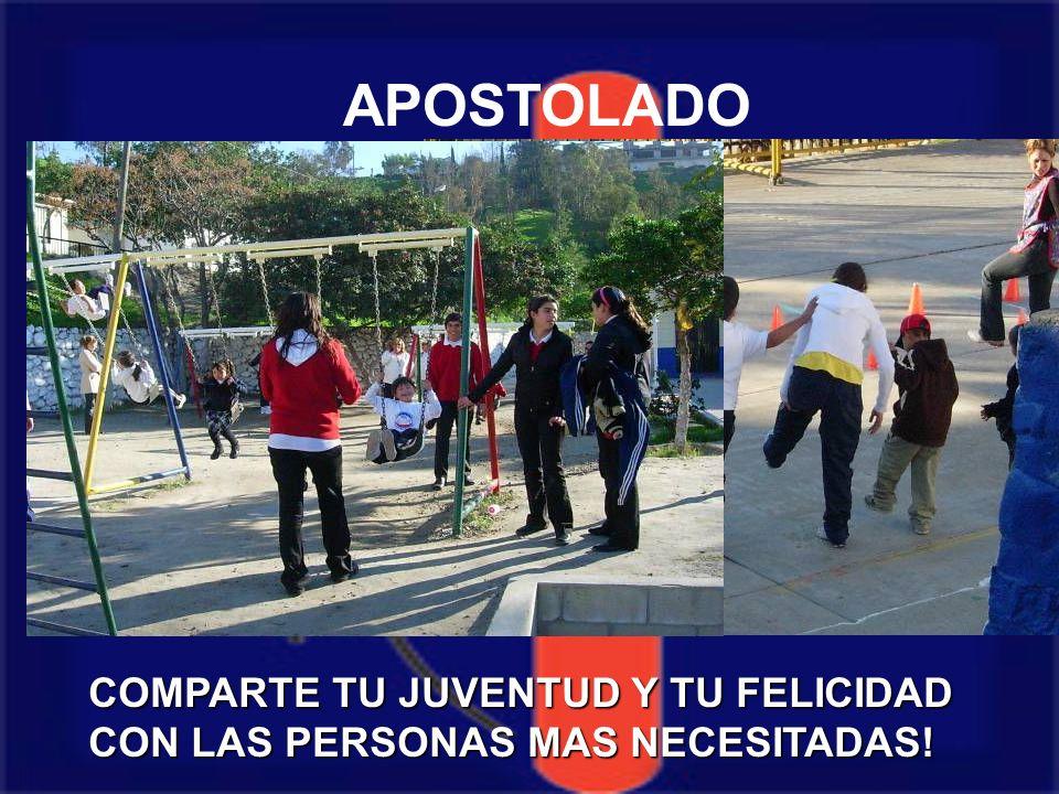 APOSTOLADO COMPARTE TU JUVENTUD Y TU FELICIDAD CON LAS PERSONAS MAS NECESITADAS!