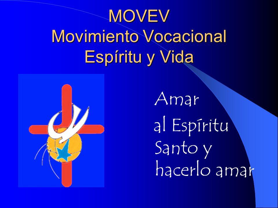 MOVEV Movimiento Vocacional Espíritu y Vida Amar al Espíritu Santo y hacerlo amar