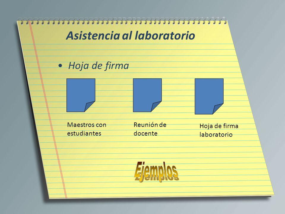 Asistencia al laboratorio Hoja de firma Maestros con estudiantes Reunión de docente Hoja de firma laboratorio
