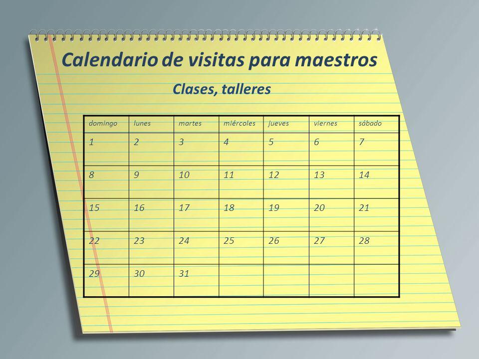 Calendario de visitas para maestros domingolunesmartesmiércolesjuevesviernessábado 1234567 891011121314 15161718192021 22232425262728 293031 Clases, t