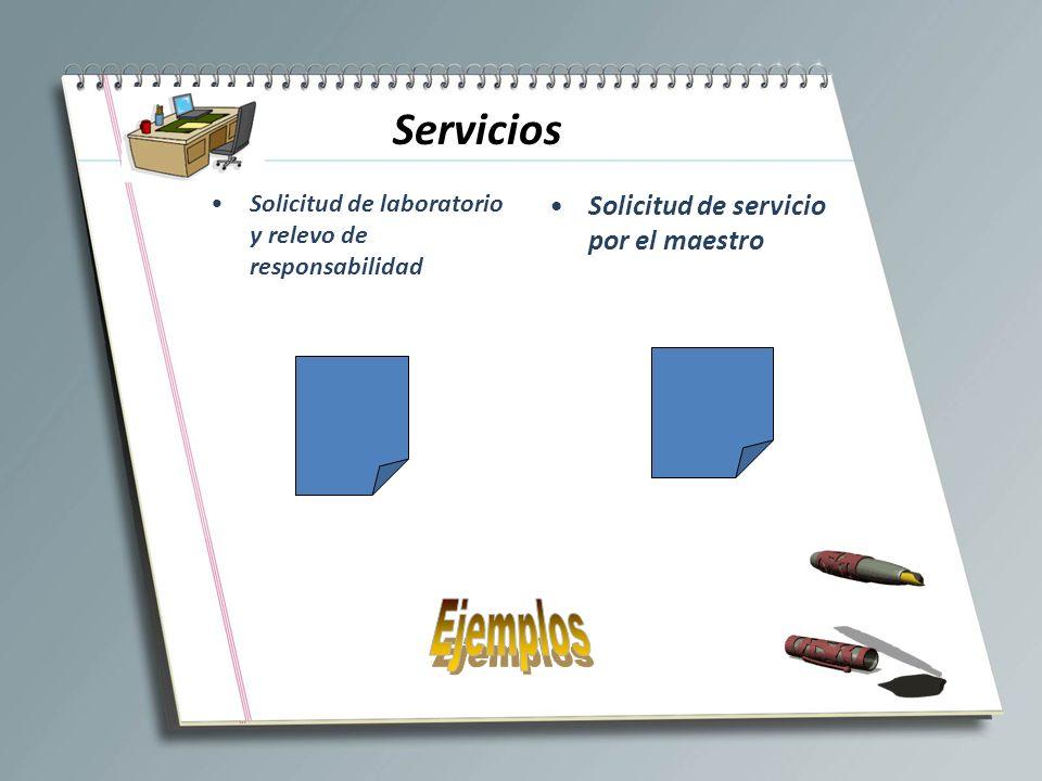 Servicios Solicitud de laboratorio y relevo de responsabilidad Solicitud de servicio por el maestro