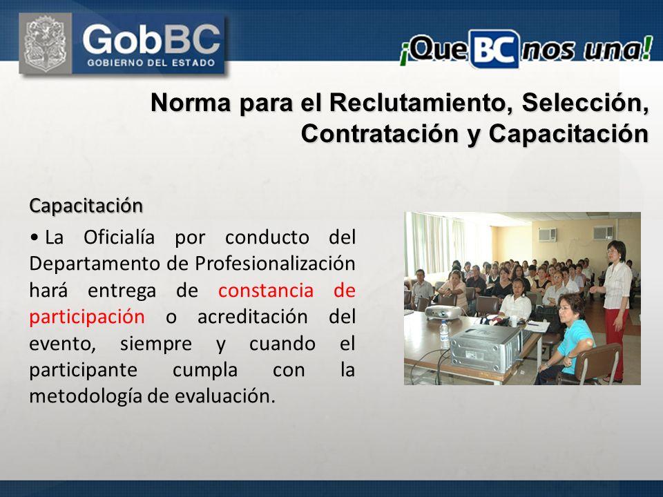 Capacitación La Oficialía por conducto del Departamento de Profesionalización hará entrega de constancia de participación o acreditación del evento, s