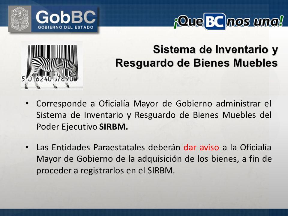 Sistema de Inventario y Resguardo de Bienes Muebles Corresponde a Oficialía Mayor de Gobierno administrar el Sistema de Inventario y Resguardo de Bien