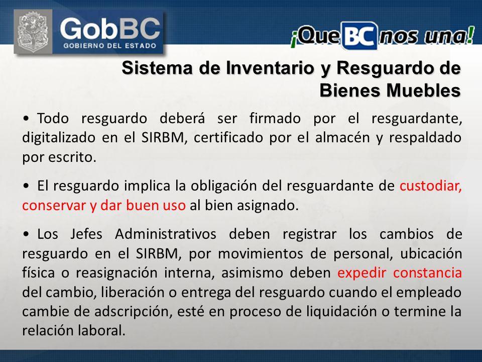 Todo resguardo deberá ser firmado por el resguardante, digitalizado en el SIRBM, certificado por el almacén y respaldado por escrito. El resguardo imp