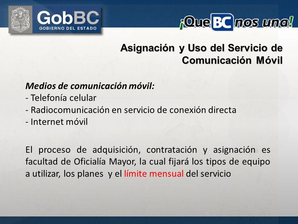 Asignación y Uso del Servicio de Comunicación Móvil Medios de comunicación móvil: - Telefonía celular - Radiocomunicación en servicio de conexión dire