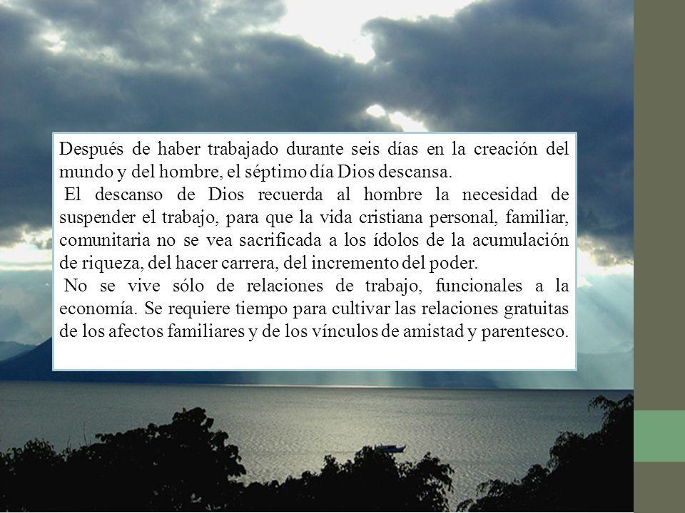 Después de haber trabajado durante seis días en la creación del mundo y del hombre, el séptimo día Dios descansa. El descanso de Dios recuerda al homb