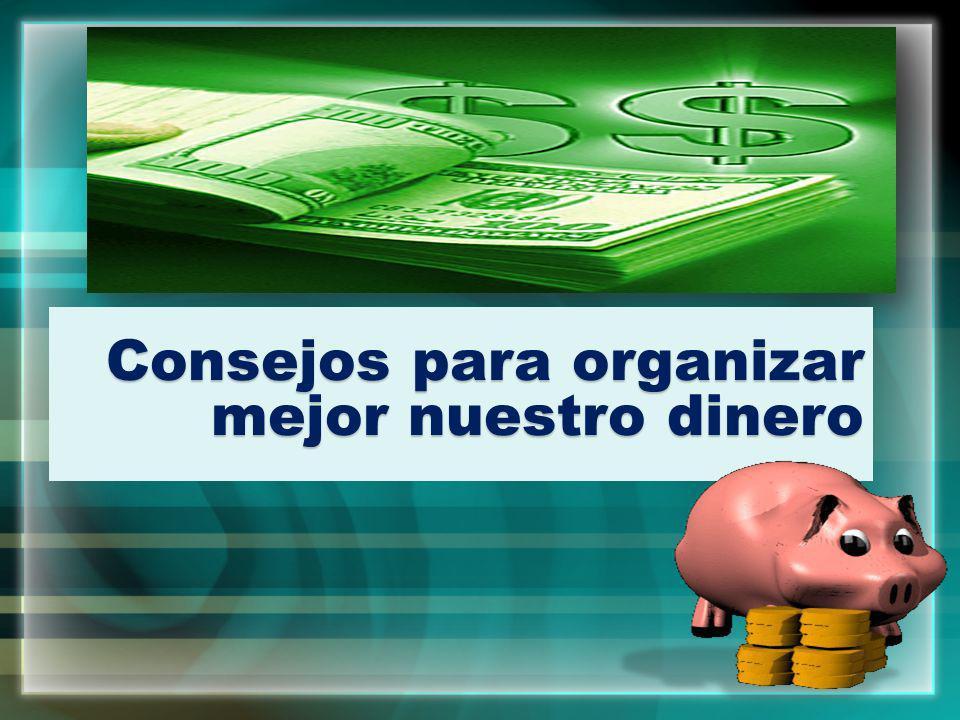 Consejos para organizar mejor nuestro dinero