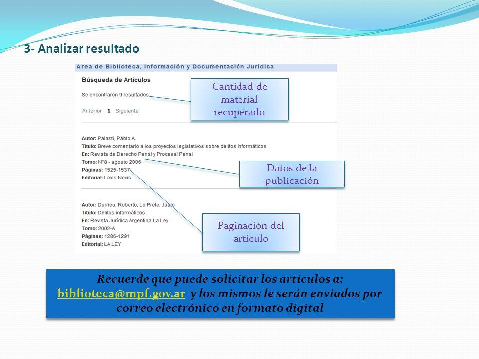 3- Analizar resultado Cantidad de material recuperado Datos de la publicación Paginación del artículo Recuerde que puede solicitar los artículos a: bi