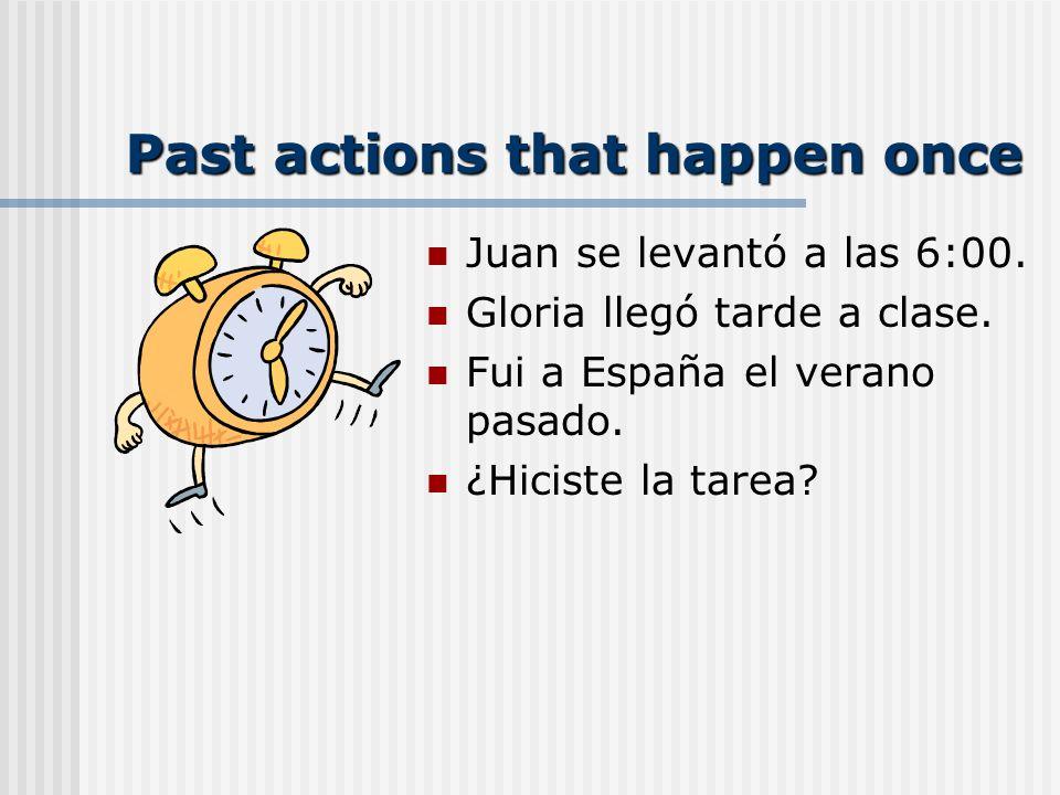 Past actions that happen once Juan se levantó a las 6:00.