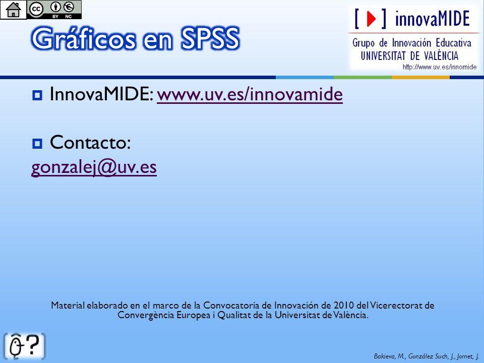 InnovaMIDE: www.uv.es/innovamidewww.uv.es/innovamide Contacto: gonzalej@uv.es Material elaborado en el marco de la Convocatoria de Innovación de 2010