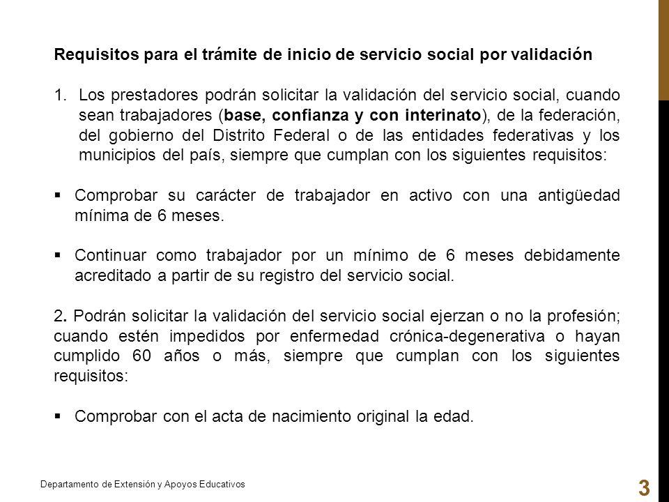 Requisitos para el trámite de inicio de servicio social por validación 1.Los prestadores podrán solicitar la validación del servicio social, cuando se