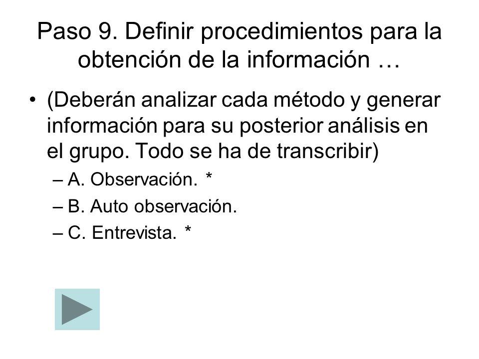 Paso 9. Definir procedimientos para la obtención de la información … (Deberán analizar cada método y generar información para su posterior análisis en