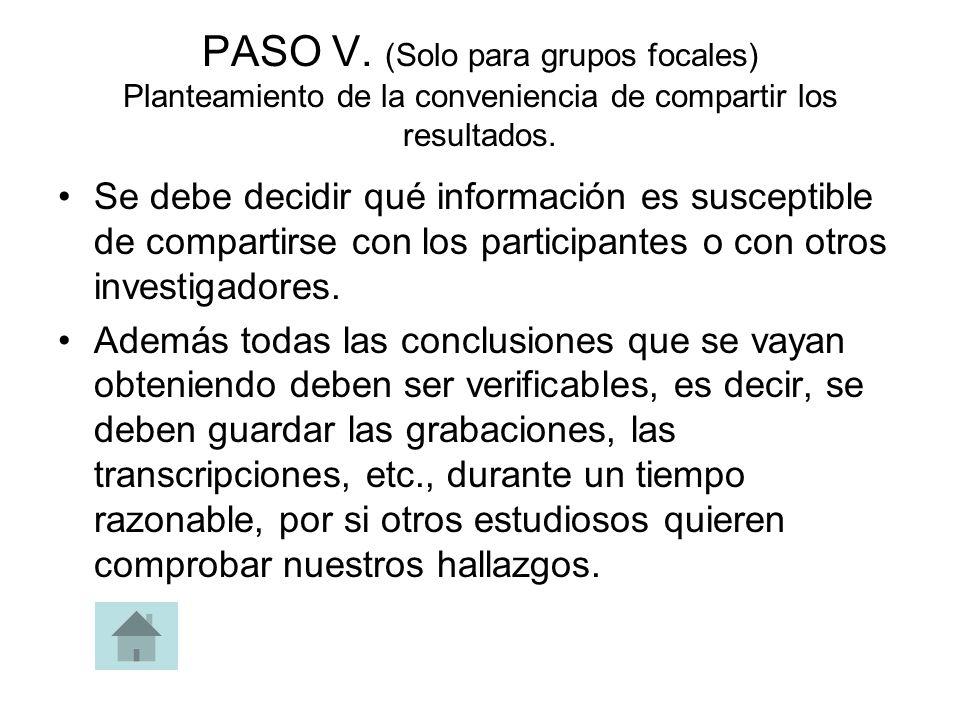 PASO V. (Solo para grupos focales) Planteamiento de la conveniencia de compartir los resultados. Se debe decidir qué información es susceptible de com
