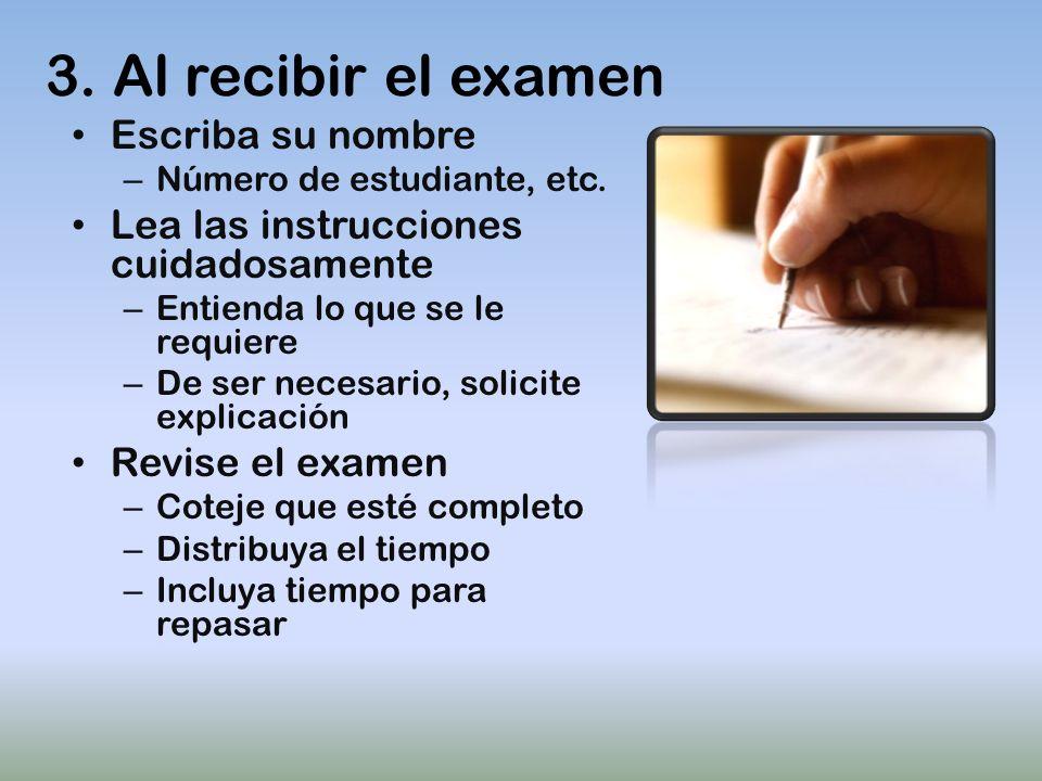 3.Al recibir el examen Escriba su nombre – Número de estudiante, etc.