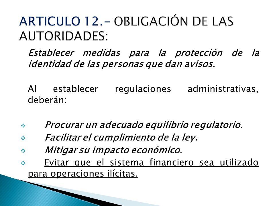 Establecer medidas para la protección de la identidad de las personas que dan avisos. Al establecer regulaciones administrativas, deberán: Procurar un