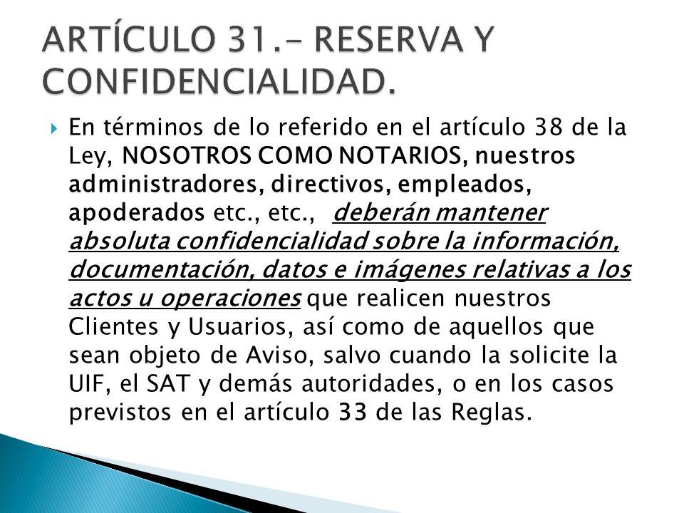 En términos de lo referido en el artículo 38 de la Ley, NOSOTROS COMO NOTARIOS, nuestros administradores, directivos, empleados, apoderados etc., etc.