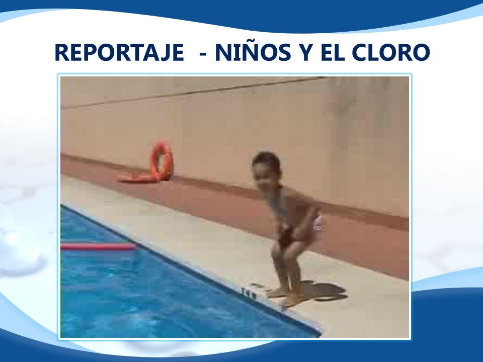REPORTAJE - NIÑOS Y EL CLORO
