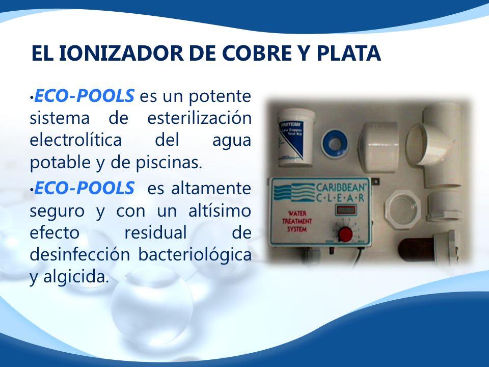 EL IONIZADOR DE COBRE Y PLATA ECO-POOLS es un potente sistema de esterilización electrolítica del agua potable y de piscinas. ECO-POOLS es altamente s