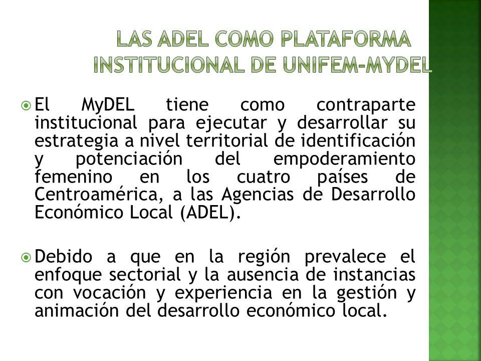 El MyDEL tiene como contraparte institucional para ejecutar y desarrollar su estrategia a nivel territorial de identificación y potenciación del empoderamiento femenino en los cuatro países de Centroamérica, a las Agencias de Desarrollo Económico Local (ADEL).