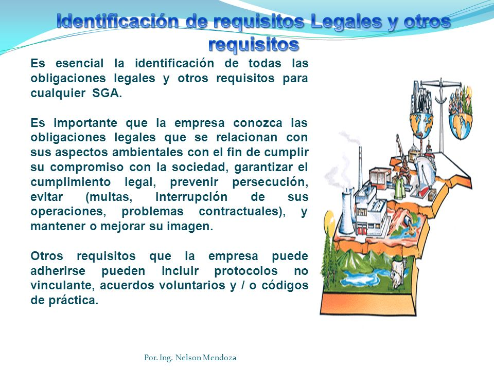 Es esencial la identificación de todas las obligaciones legales y otros requisitos para cualquier SGA. Es importante que la empresa conozca las obliga