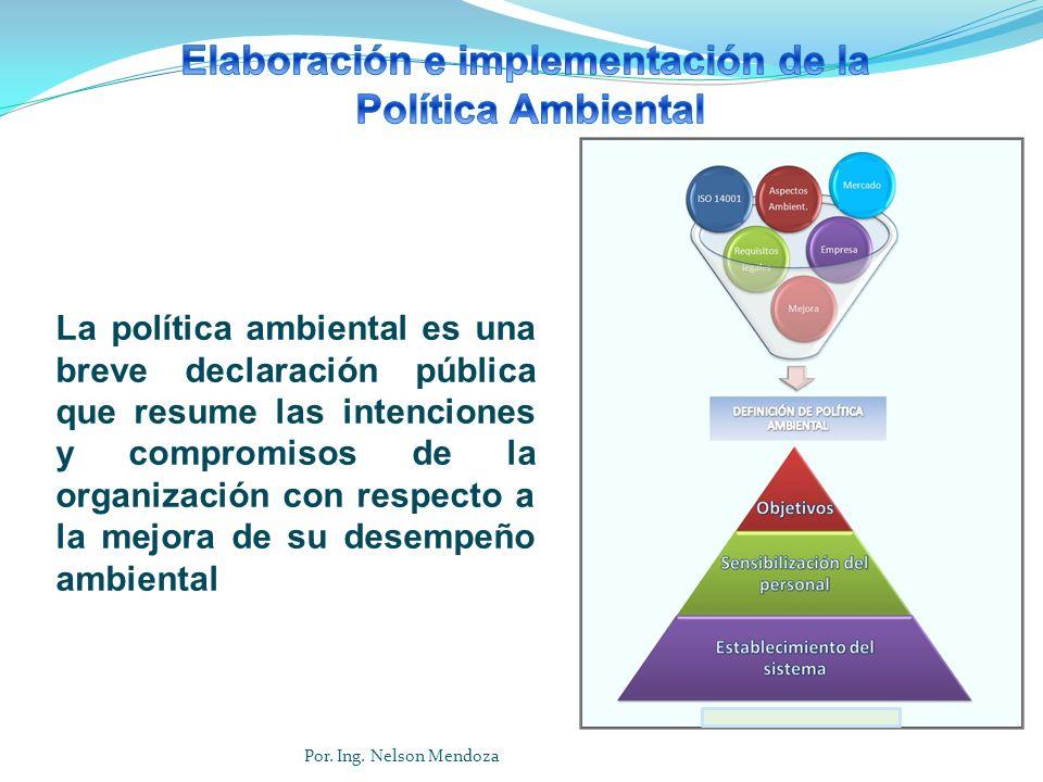 La política ambiental es una breve declaración pública que resume las intenciones y compromisos de la organización con respecto a la mejora de su dese