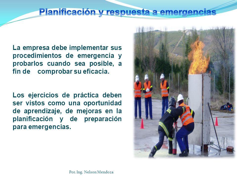 La empresa debe implementar sus procedimientos de emergencia y probarlos cuando sea posible, a fin de comprobar su eficacia. Los ejercicios de práctic