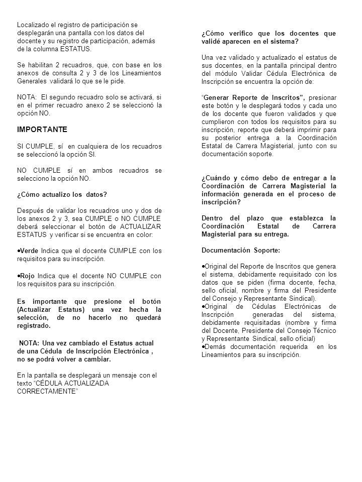 Para mayor información: Coordinación Estatal de Carrera Magisterial.