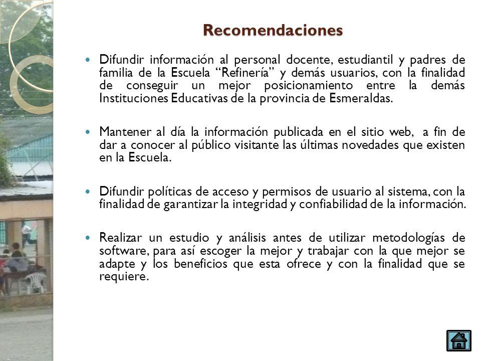 Recomendaciones Difundir información al personal docente, estudiantil y padres de familia de la Escuela Refinería y demás usuarios, con la finalidad d