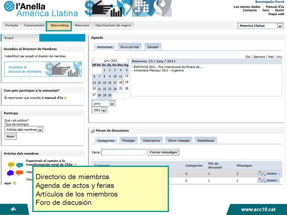 La nova Anella dACC1Ó www.acc10.cat 14 Directorio de miembros Agenda de actos y ferias Artículos de los miembros Foro de discusión