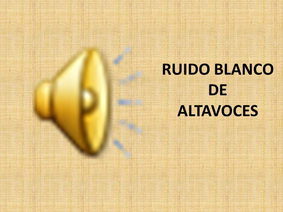 RUIDO BLANCO DE ALTAVOCES