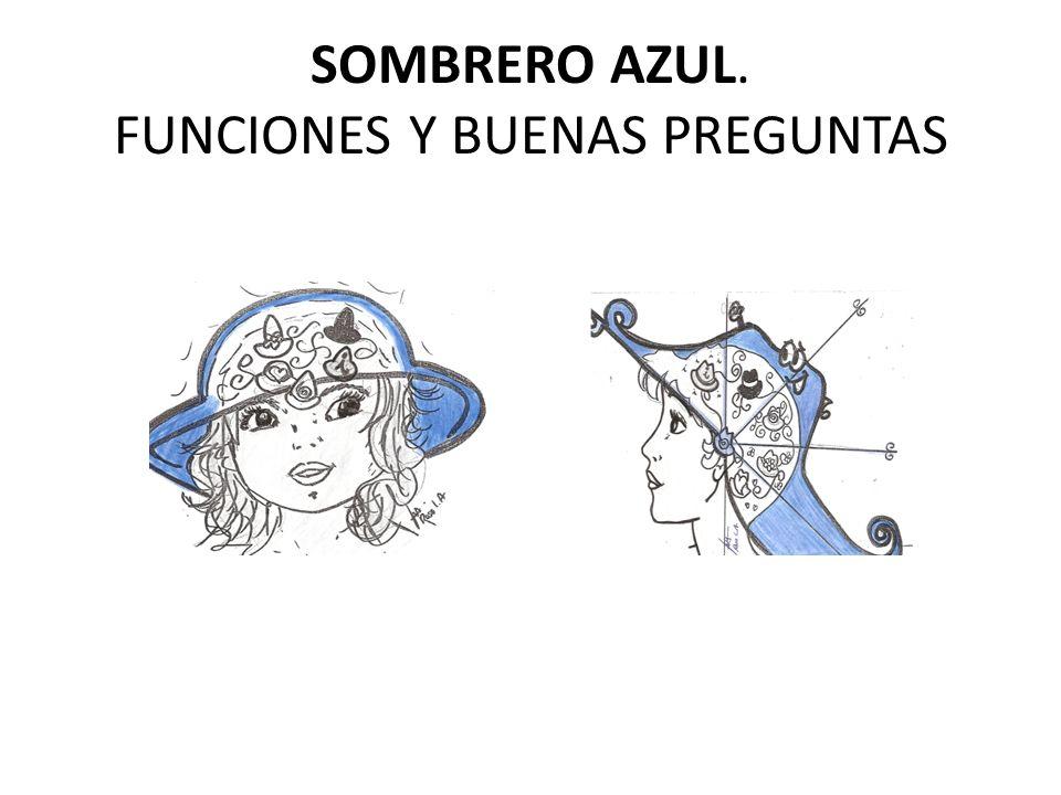 SOMBRERO AZUL. FUNCIONES Y BUENAS PREGUNTAS