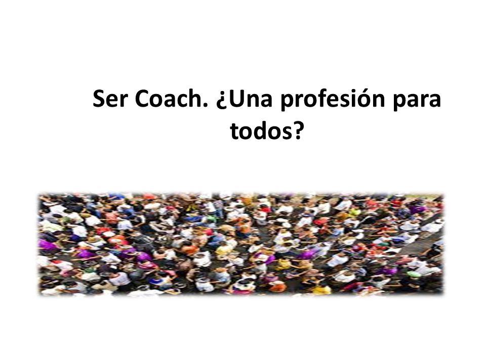 Ser Coach. ¿Una profesión para todos