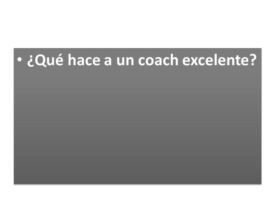 ¿Qué hace a un coach excelente