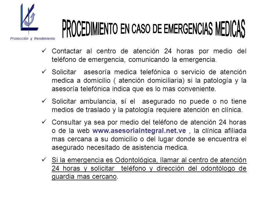 Contactar al centro de atención 24 horas por medio del teléfono de emergencia, comunicando la emergencia. Solicitar asesoría medica telefónica o servi