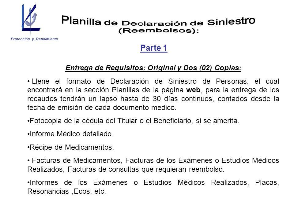 Entrega de Requisitos: Original y Dos (02) Copias: Llene el formato de Declaración de Siniestro de Personas, el cual encontrará en la sección Planilla