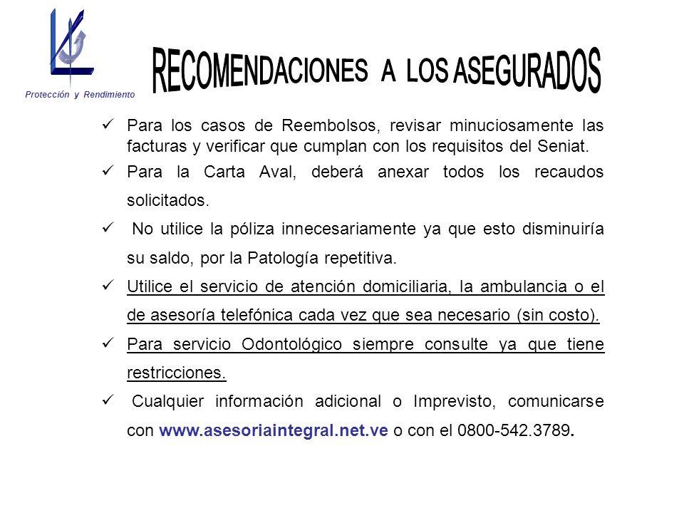 Para los casos de Reembolsos, revisar minuciosamente las facturas y verificar que cumplan con los requisitos del Seniat. Para la Carta Aval, deberá an