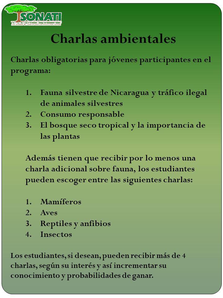Charlas obligatorias para jóvenes participantes en el programa: 1.Fauna silvestre de Nicaragua y tráfico ilegal de animales silvestres 2.Consumo respo