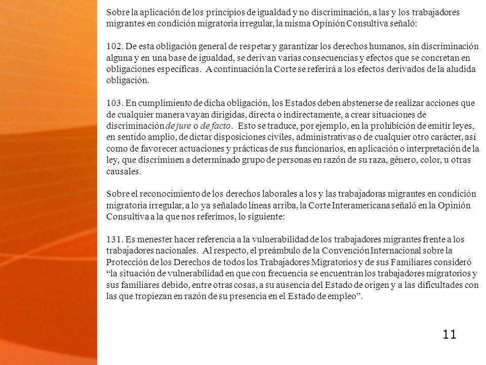 11 Sobre la aplicación de los principios de igualdad y no discriminación, a las y los trabajadores migrantes en condición migratoria irregular, la mis