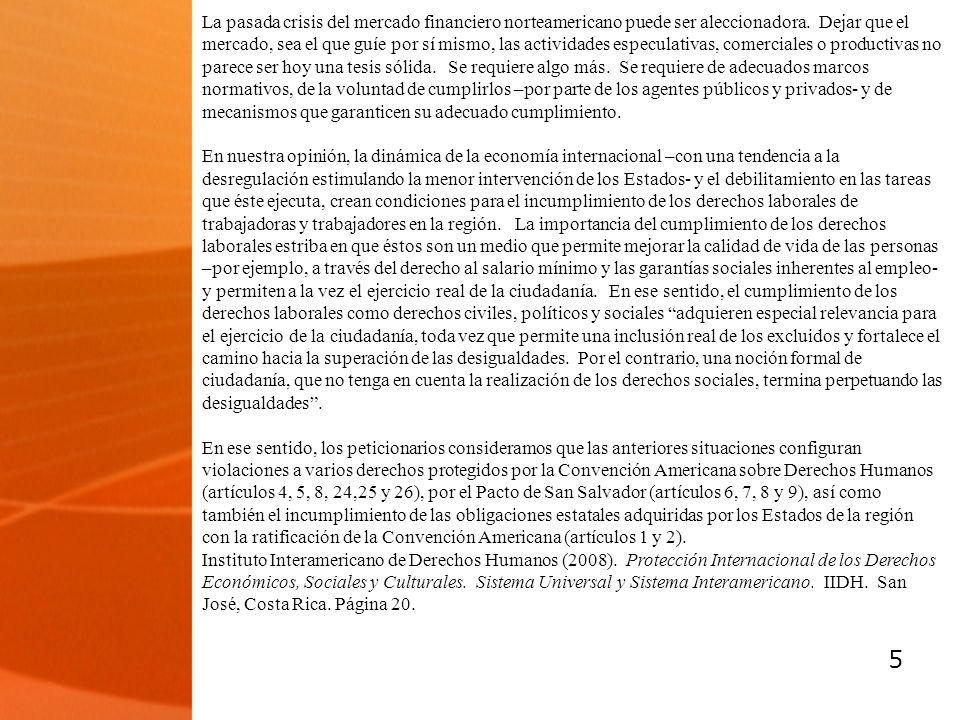 6 En los últimos meses, las organizaciones que conformamos la RROCM en Costa Rica, El Salvador y República Dominicana, como países que además de ser origen, son asimismo destino de población migrante, hemos constatado un deterioro de las condiciones laborales de estos trabajadores, especialmente de aquellos que se encuentran en condición migratoria irregular.