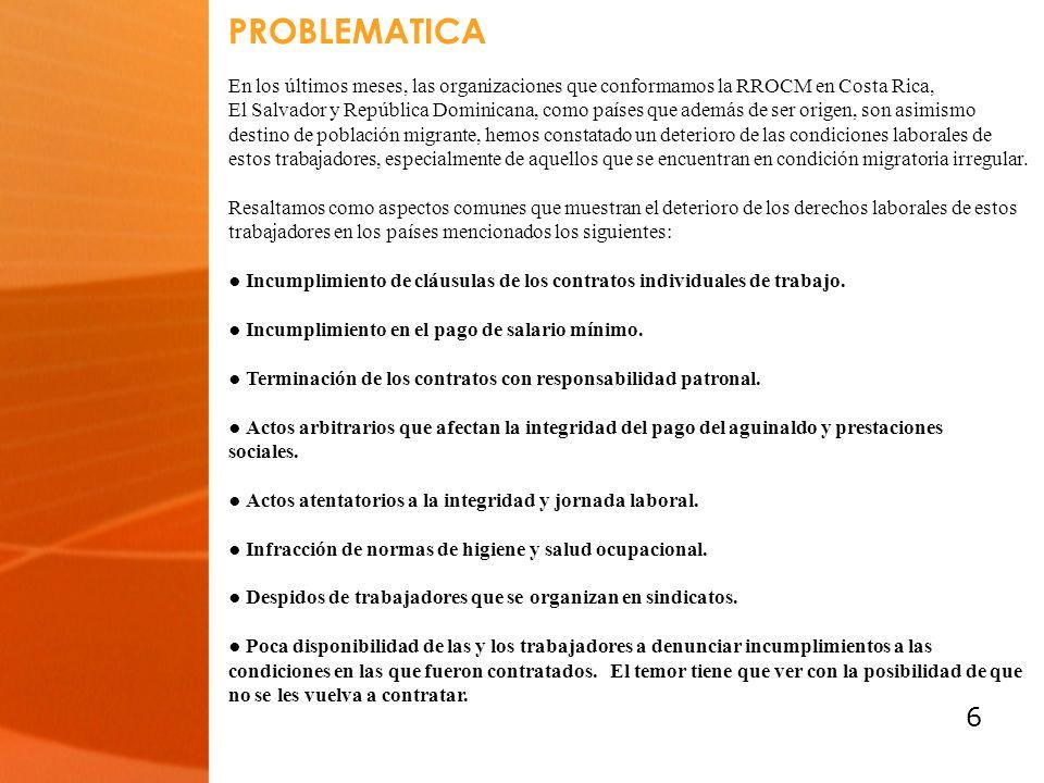 6 En los últimos meses, las organizaciones que conformamos la RROCM en Costa Rica, El Salvador y República Dominicana, como países que además de ser o