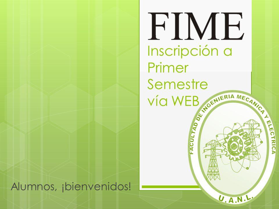 Alumnos, ¡bienvenidos! Inscripción a Primer Semestre vía WEB